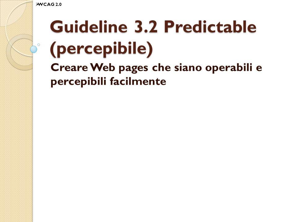 Guideline 3.2 Predictable (percepibile)