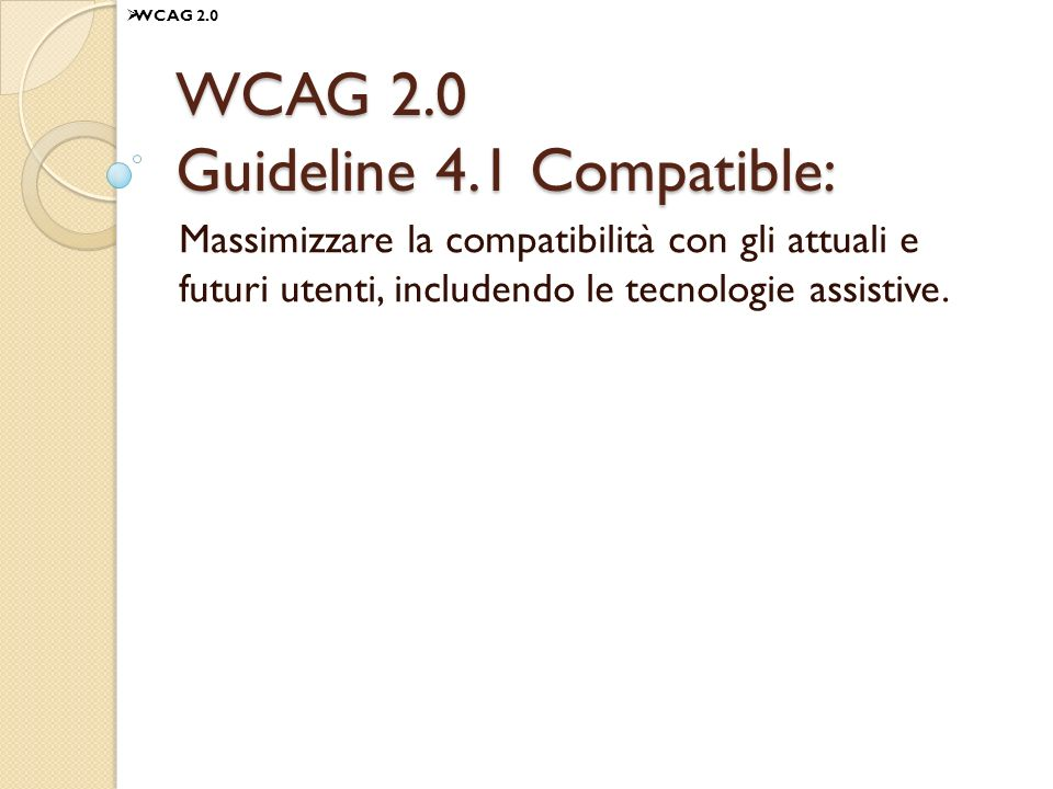WCAG 2.0 Guideline 4.1 Compatible: