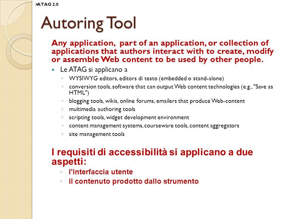Autoring Tool I requisiti di accessibilità si applicano a due aspetti: