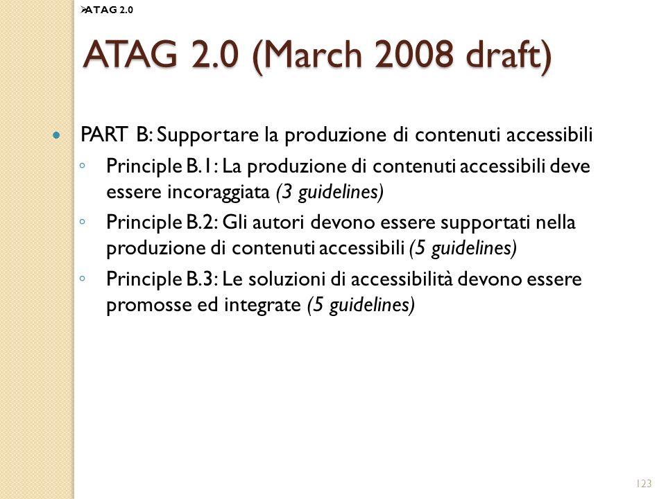 ATAG 2.0 ATAG 2.0 (March 2008 draft) PART B: Supportare la produzione di contenuti accessibili.