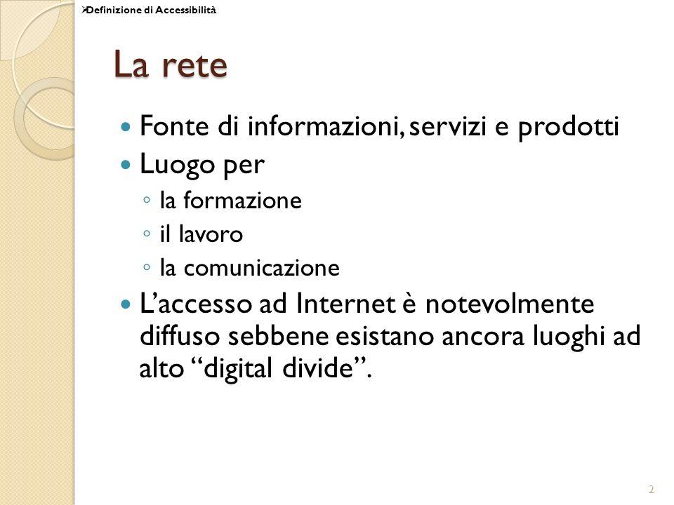 La rete Fonte di informazioni, servizi e prodotti Luogo per