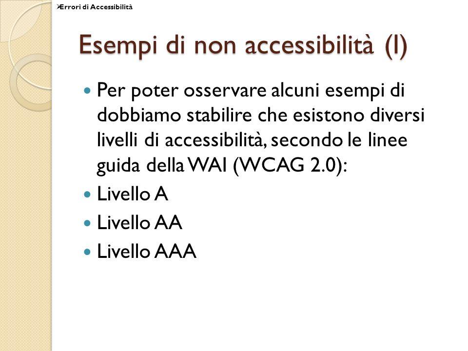 Esempi di non accessibilità (I)