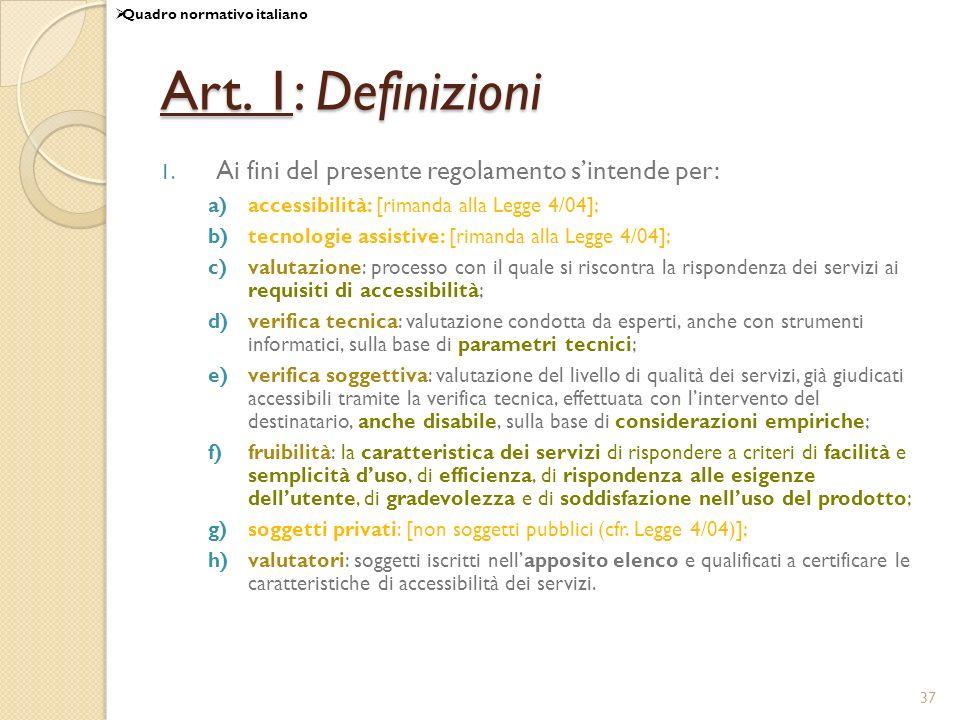 Art. 1: Definizioni Ai fini del presente regolamento s'intende per: