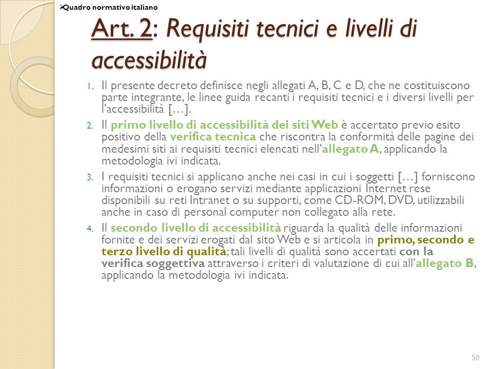Art. 2: Requisiti tecnici e livelli di accessibilità