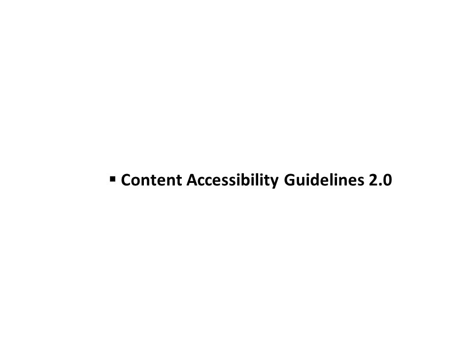 Content Accessibility Guidelines 2.0