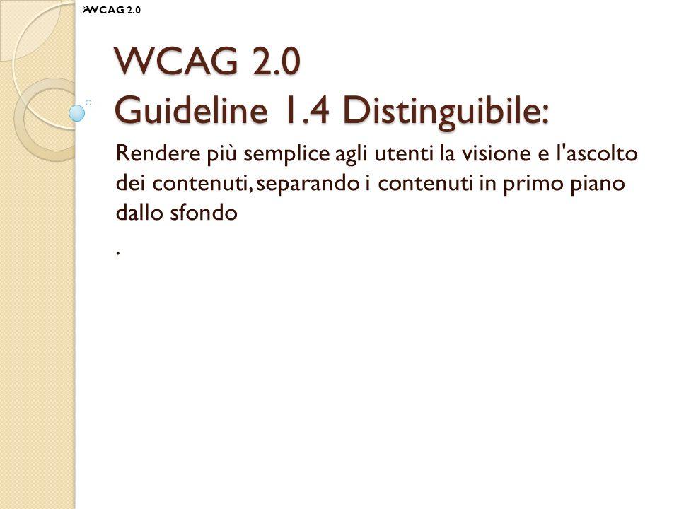 WCAG 2.0 Guideline 1.4 Distinguibile:
