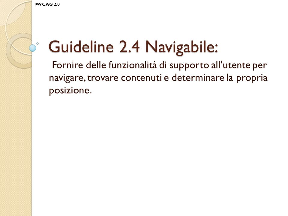 Guideline 2.4 Navigabile: