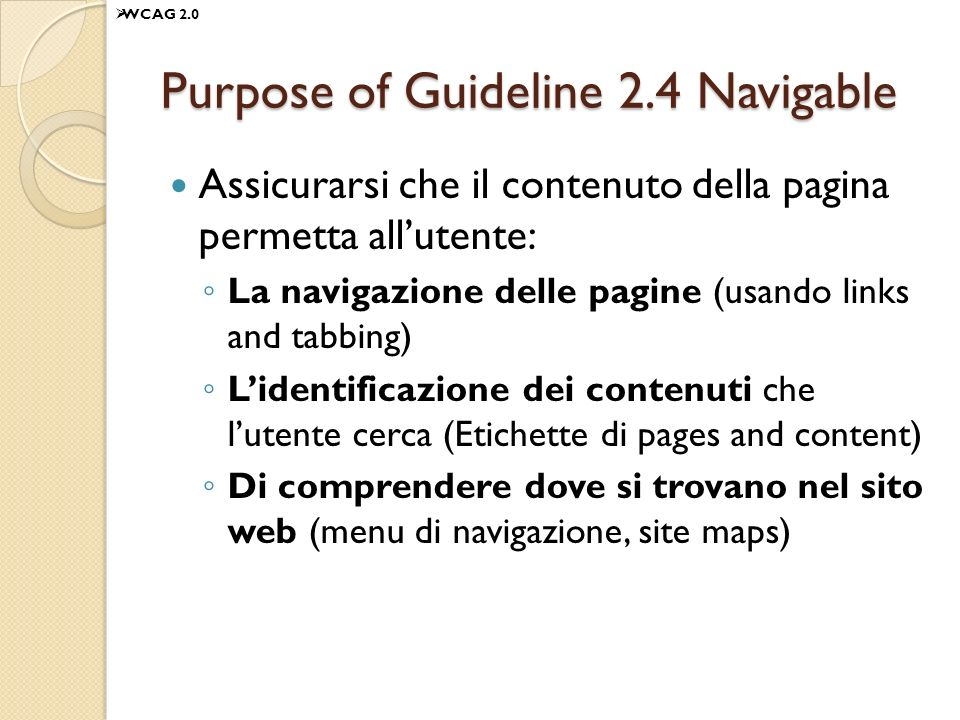 Purpose of Guideline 2.4 Navigable