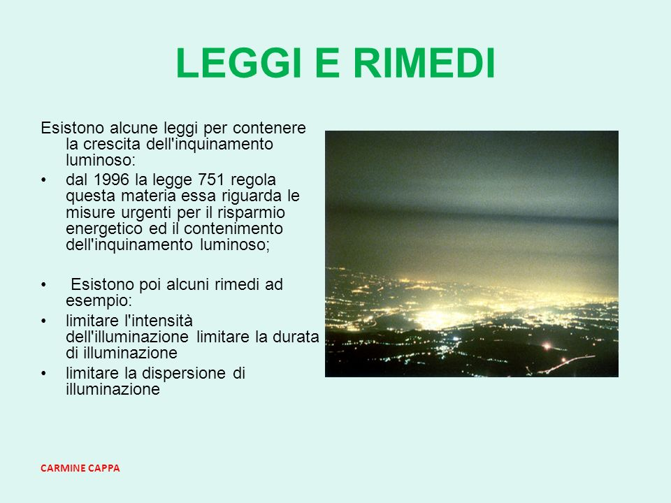 LEGGI E RIMEDI Esistono alcune leggi per contenere la crescita dell inquinamento luminoso: