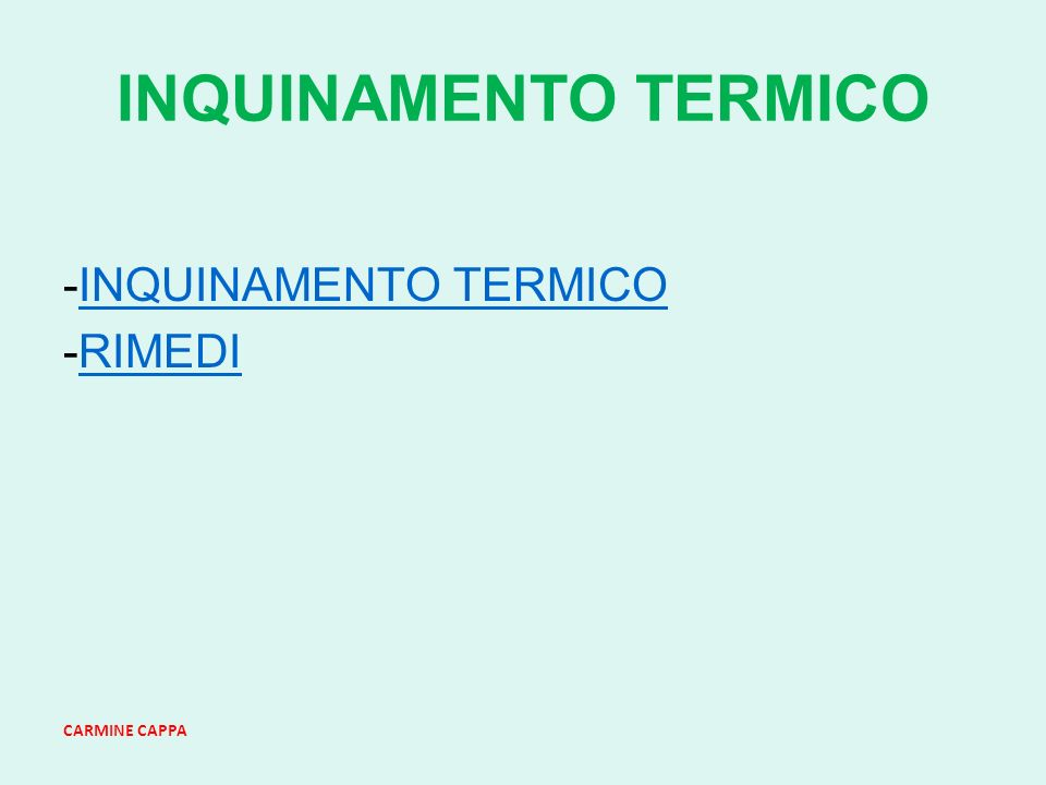 INQUINAMENTO TERMICO -INQUINAMENTO TERMICO -RIMEDI CARMINE CAPPA