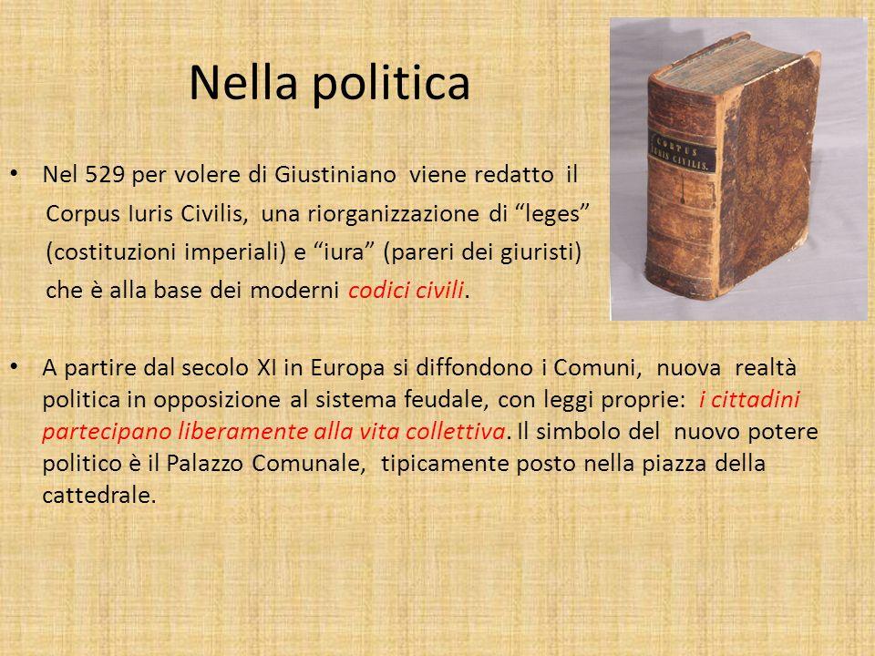 Nella politica Nel 529 per volere di Giustiniano viene redatto il