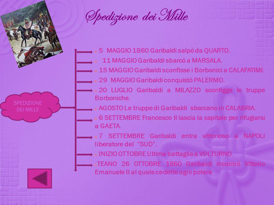 Spedizione dei Mille 5 MAGGIO 1860 Garibaldi salpò da QUARTO.
