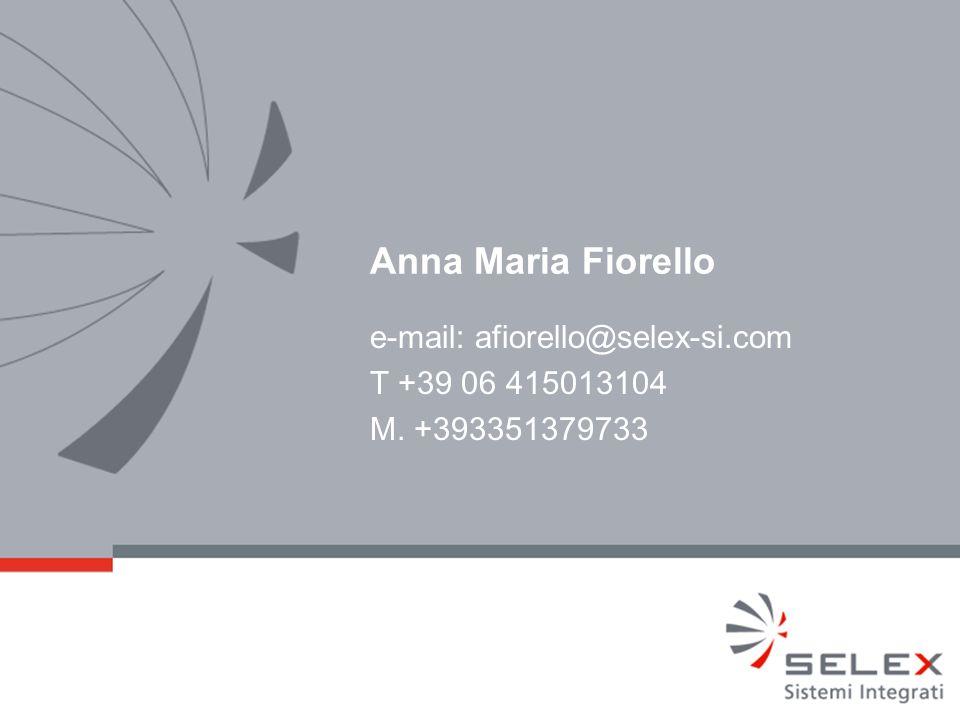 e-mail: afiorello@selex-si.com T +39 06 415013104 M. +393351379733