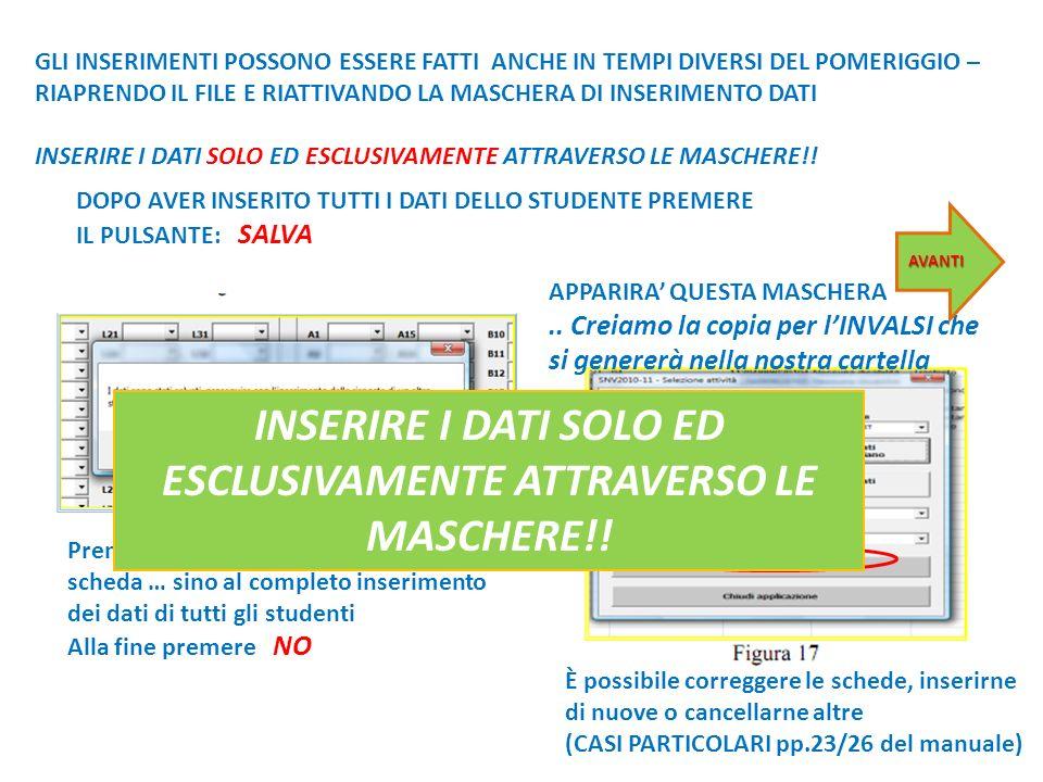 INSERIRE I DATI SOLO ED ESCLUSIVAMENTE ATTRAVERSO LE MASCHERE!!