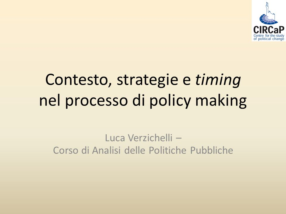 Contesto, strategie e timing nel processo di policy making