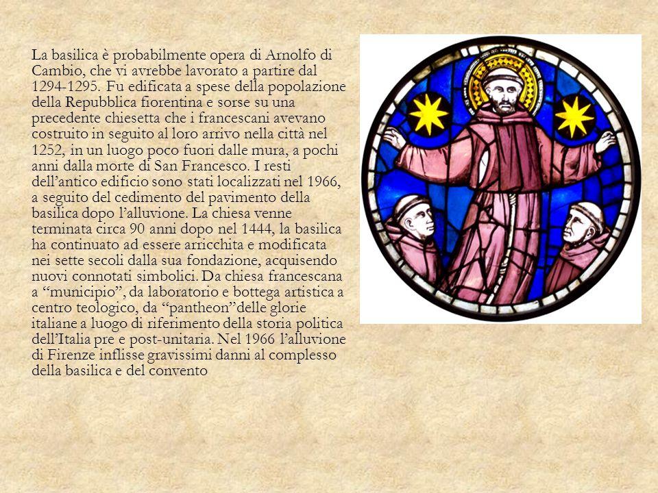 La basilica è probabilmente opera di Arnolfo di Cambio, che vi avrebbe lavorato a partire dal 1294-1295.