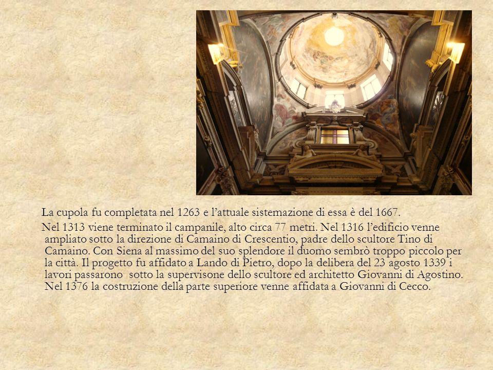 La cupola fu completata nel 1263 e l'attuale sistemazione di essa è del 1667.