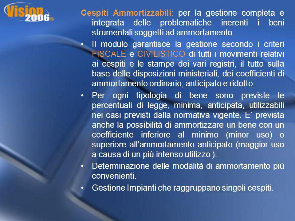 Cespiti Ammortizzabili: per la gestione completa e integrata delle problematiche inerenti i beni strumentali soggetti ad ammortamento.