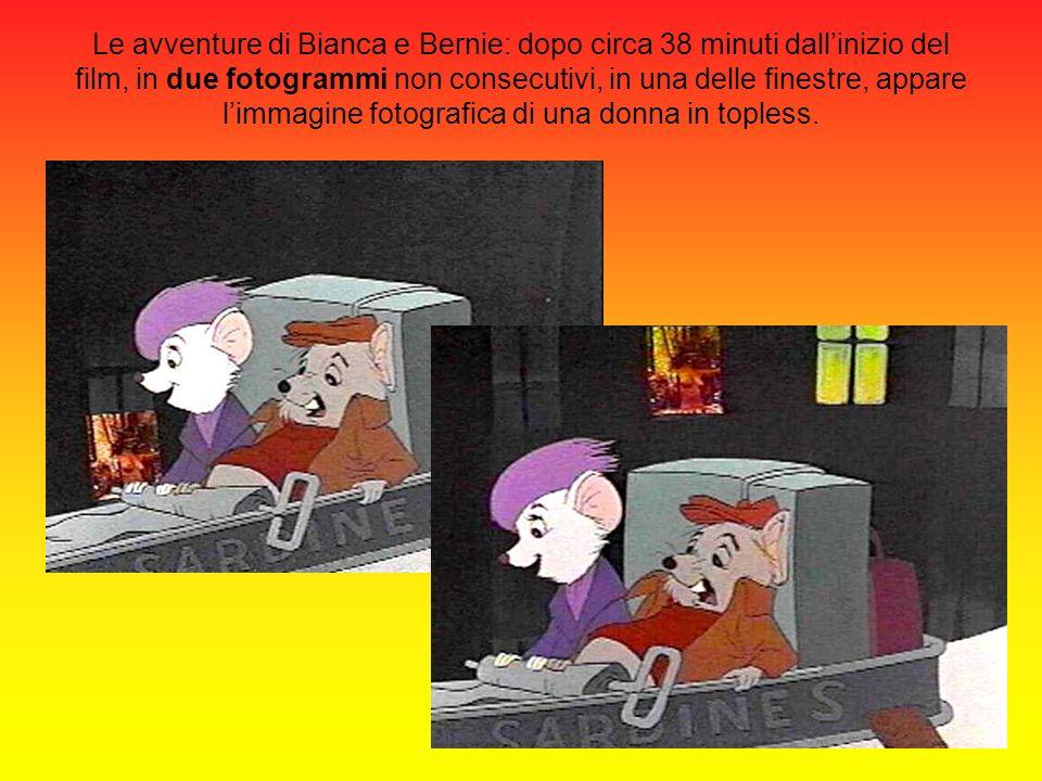 Le avventure di Bianca e Bernie: dopo circa 38 minuti dall'inizio del film, in due fotogrammi non consecutivi, in una delle finestre, appare l'immagine fotografica di una donna in topless.