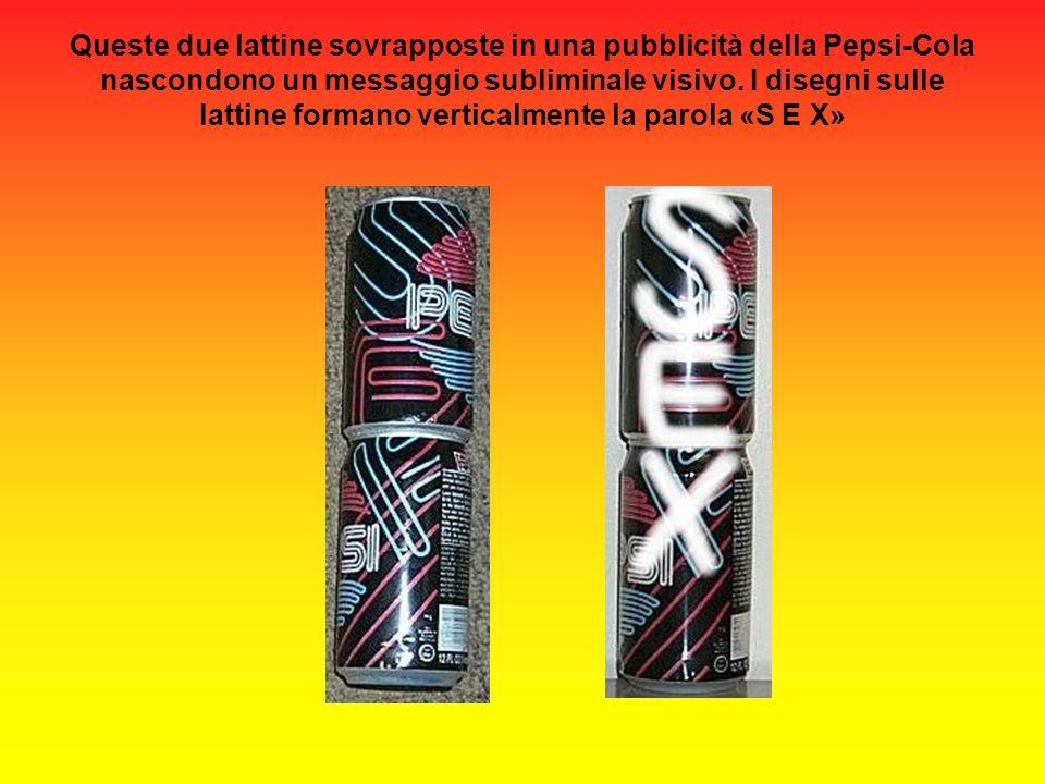 Queste due lattine sovrapposte in una pubblicità della Pepsi-Cola nascondono un messaggio subliminale visivo.