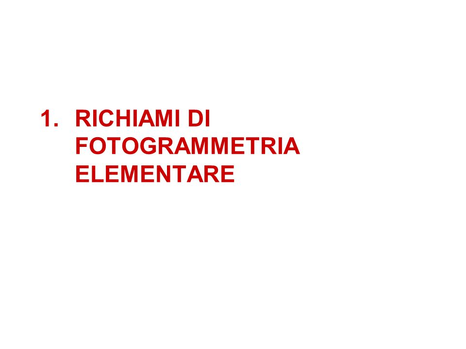 RICHIAMI DI FOTOGRAMMETRIA ELEMENTARE
