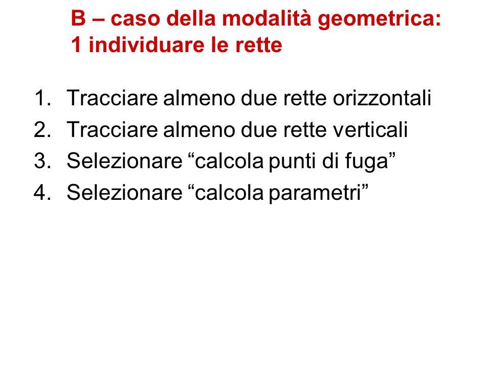 B – caso della modalità geometrica: 1 individuare le rette