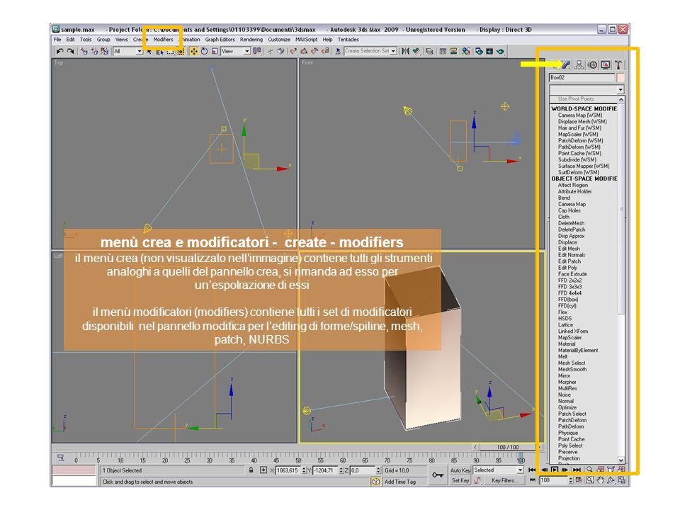 menù crea e modificatori - create - modifiers il menù crea (non visualizzato nell'immagine) contiene tutti gli strumenti analoghi a quelli del pannello crea, si rimanda ad esso per un'espolrazione di essi il menù modificatori (modifiers) contiene tutti i set di modificatori disponibili nel pannello modifica per l'editing di forme/spiline, mesh, patch, NURBS