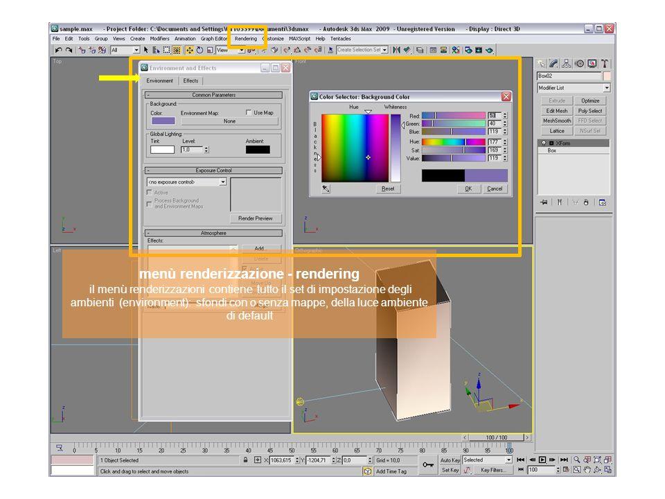 menù renderizzazione - rendering il menù renderizzazioni contiene tutto il set di impostazione degli ambienti (environment): sfondi con o senza mappe, della luce ambiente di default