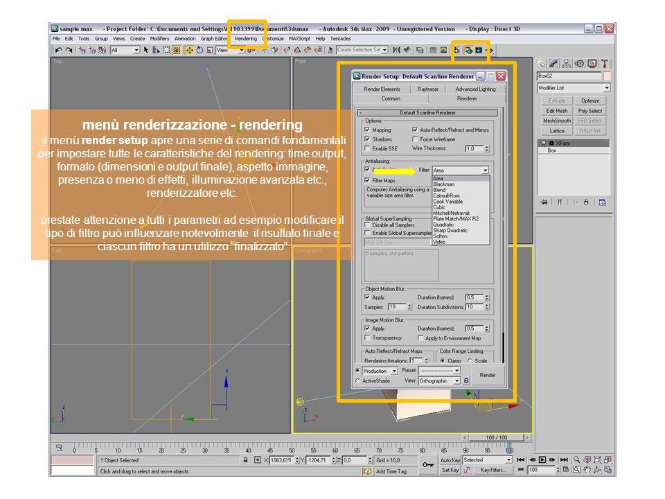 menù renderizzazione - rendering il menù render setup apre una serie di comandi fondamentali per impostare tutte le caratteristiche del rendering: time output, formato (dimensioni e output finale), aspetto immagine, presenza o meno di effetti, illuminazione avanzata etc., renderizzatore etc.