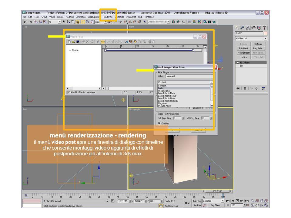 menù renderizzazione - rendering il menù video post apre una finestra di dialogo con timeline che consente montaggi video o aggiunta di effetti di postproduzione già all'interno di 3ds max