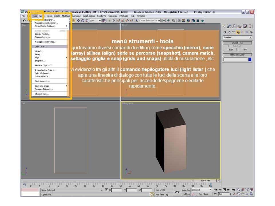 menù strumenti - tools qui troviamo diversi comandi di editing come specchio (mirror), serie (array) allinea (align) serie su percorso (snapshot), camera match, settaggio griglia e snap (grids and snaps) utilità di misurazione , etc.
