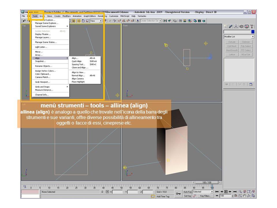 menù strumenti – tools – allinea (align) allinea (align) è analogo a quello che trovate nell'icona della barra degli strumenti e sue varianti, offre diverse possibilità di allineamento tra oggetti o facce di essi, cineprese etc.