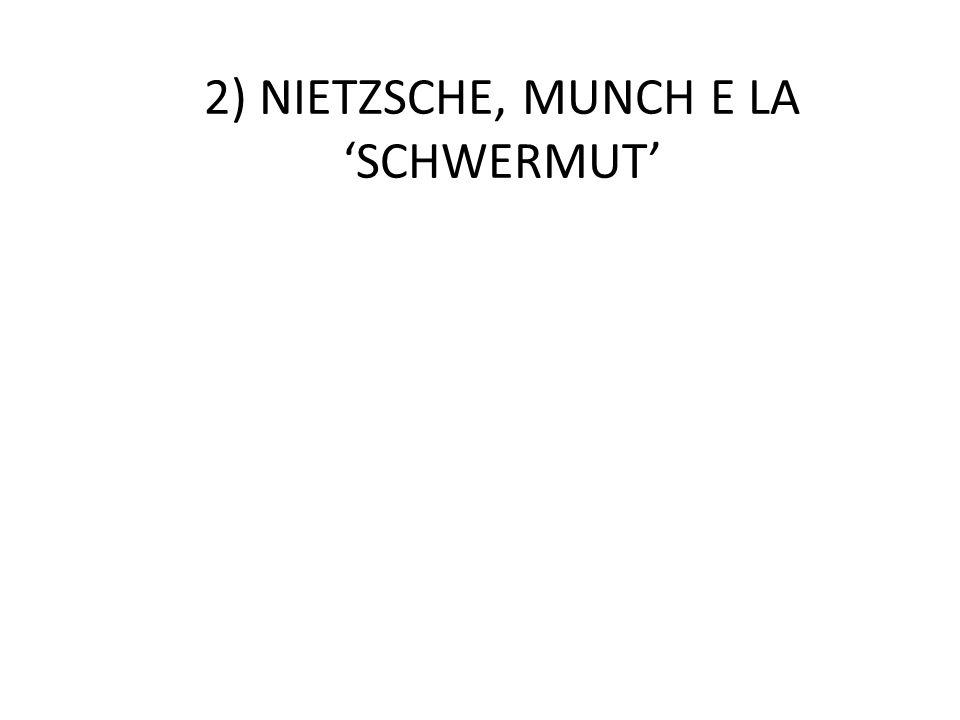 2) NIETZSCHE, MUNCH E LA 'SCHWERMUT'