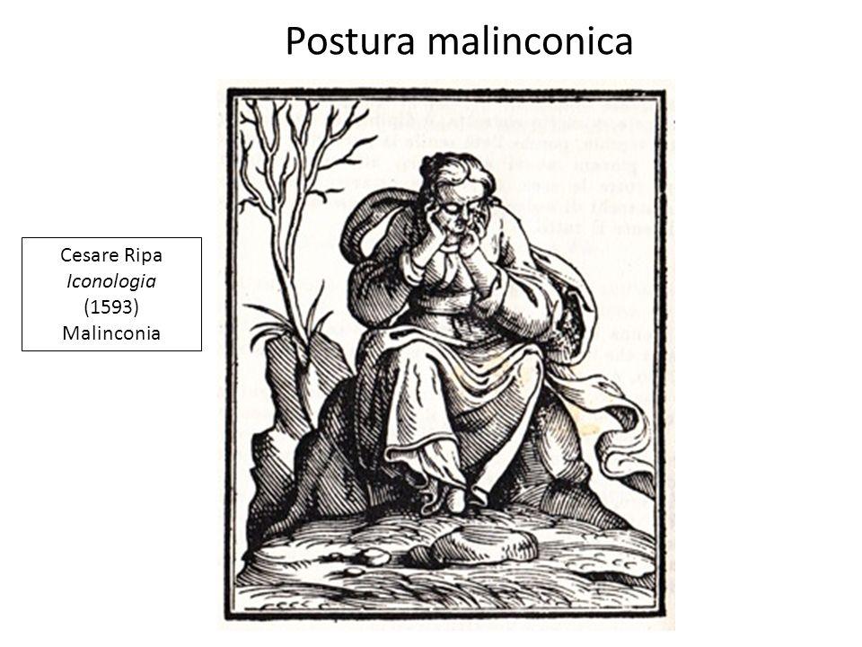 Postura malinconica Cesare Ripa Iconologia (1593) Malinconia