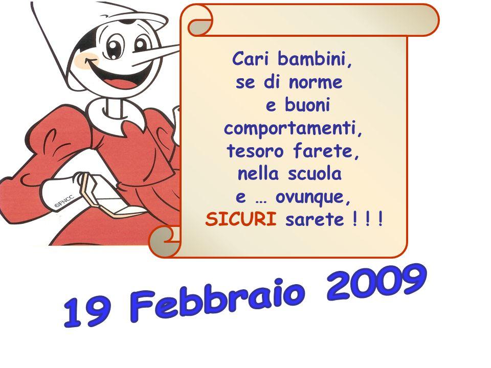 19 Febbraio 2009 Cari bambini, se di norme e buoni comportamenti,