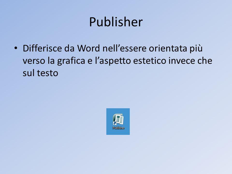 Publisher Differisce da Word nell'essere orientata più verso la grafica e l'aspetto estetico invece che sul testo.