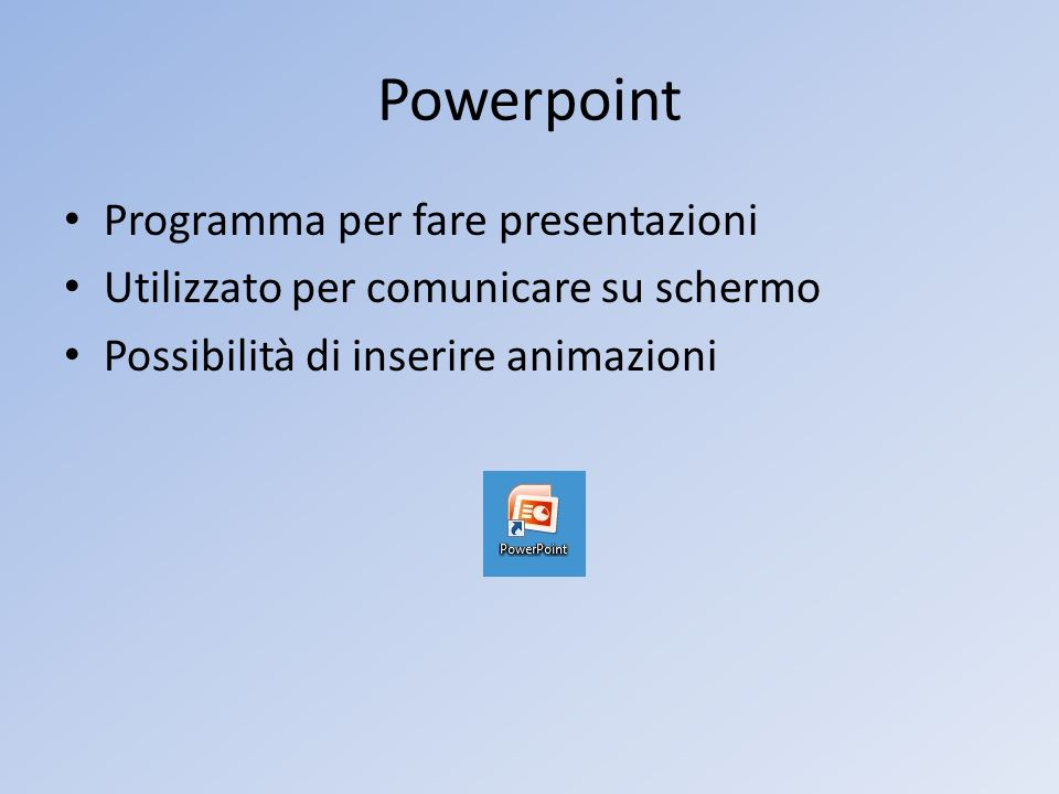 Powerpoint Programma per fare presentazioni