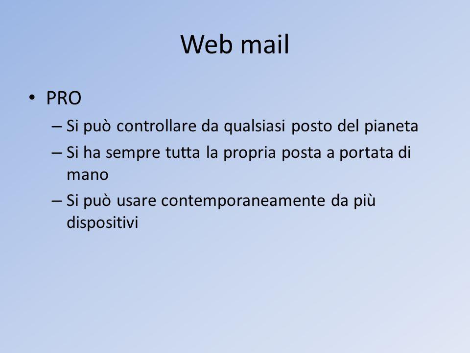 Web mail PRO Si può controllare da qualsiasi posto del pianeta