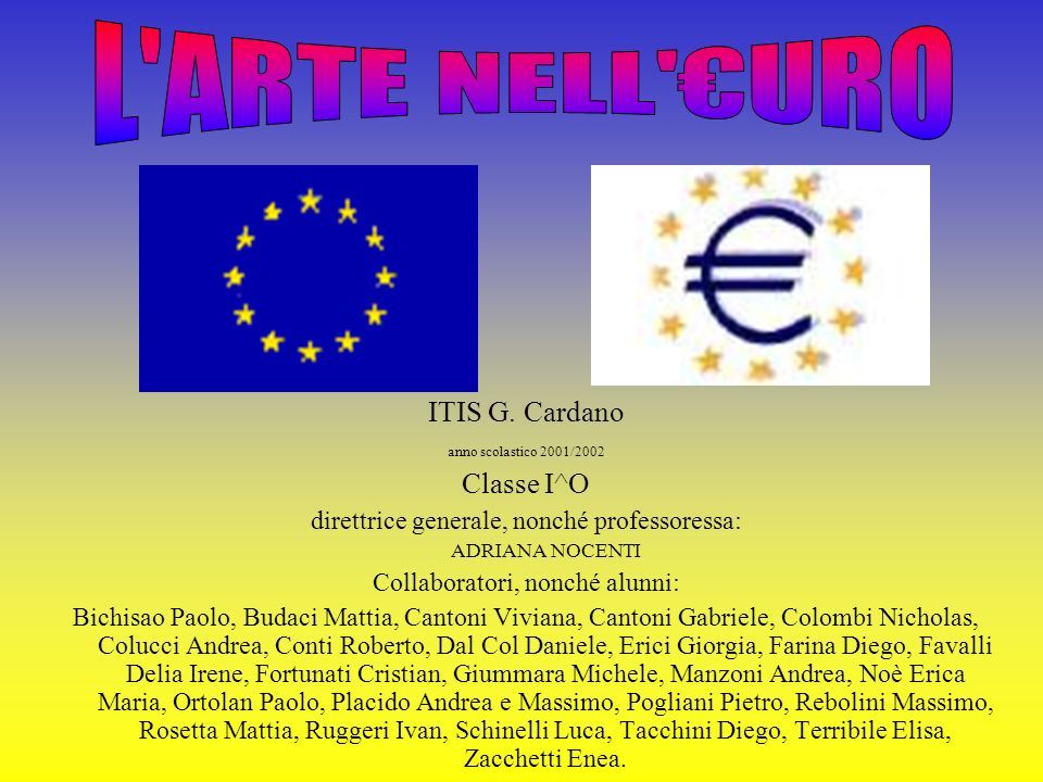 L ARTE NELL €URO ITIS G. Cardano Classe I^O