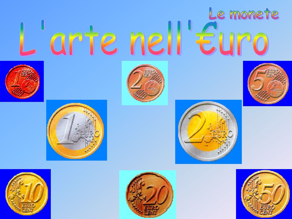Le monete L arte nell €uro