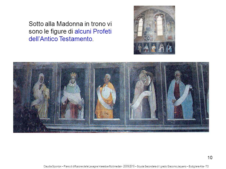 Sotto alla Madonna in trono vi sono le figure di alcuni Profeti dell'Antico Testamento.