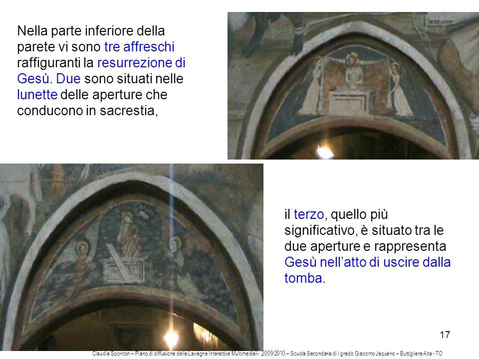 Nella parte inferiore della parete vi sono tre affreschi raffiguranti la resurrezione di Gesù. Due sono situati nelle lunette delle aperture che conducono in sacrestia,