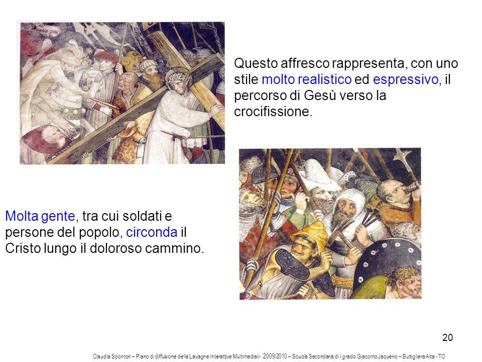 Questo affresco rappresenta, con uno stile molto realistico ed espressivo, il percorso di Gesù verso la crocifissione.