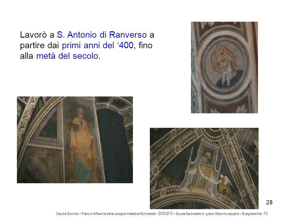 Lavorò a S. Antonio di Ranverso a partire dai primi anni del '400, fino alla metà del secolo.