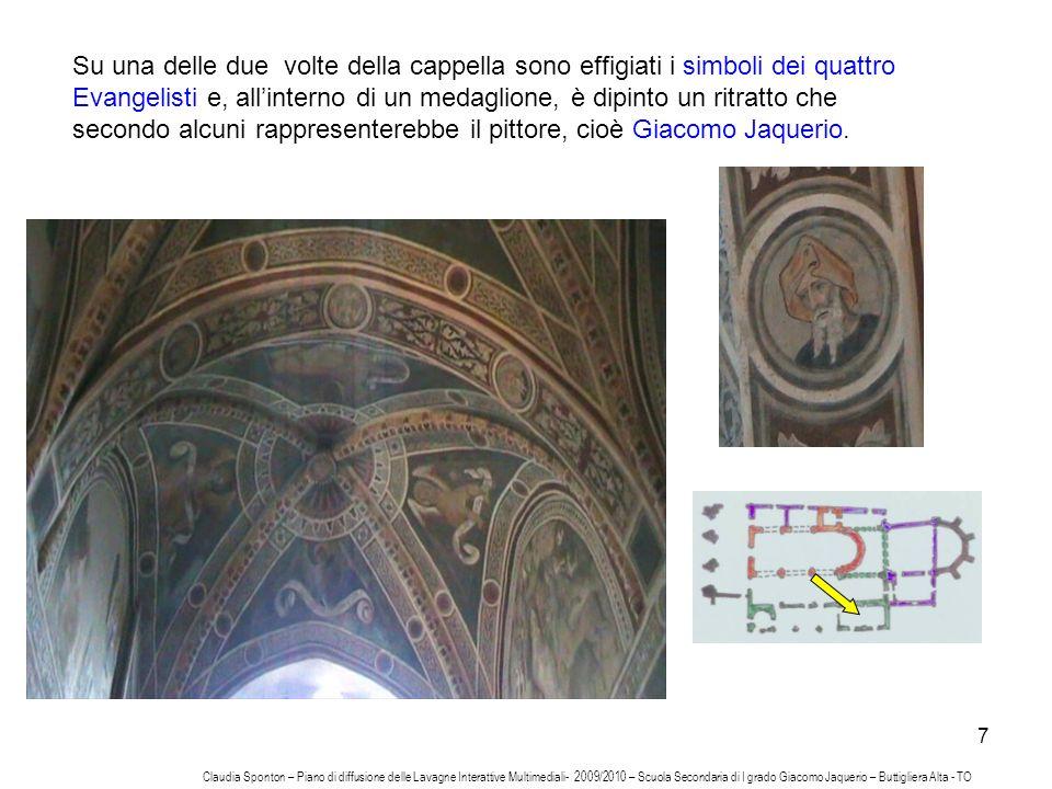 Su una delle due volte della cappella sono effigiati i simboli dei quattro Evangelisti e, all'interno di un medaglione, è dipinto un ritratto che secondo alcuni rappresenterebbe il pittore, cioè Giacomo Jaquerio.