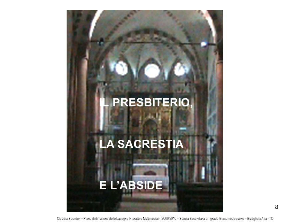 IL PRESBITERIO, LA SACRESTIA E L'ABSIDE
