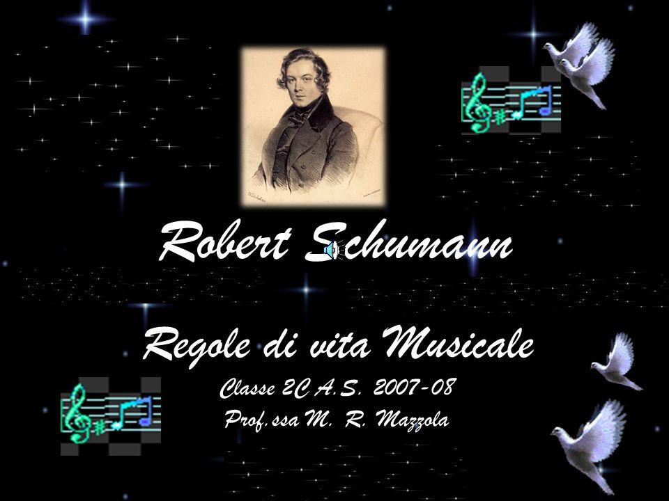 Regole di vita Musicale Classe 2C A.S. 2007-08 Prof.ssa M. R. Mazzola