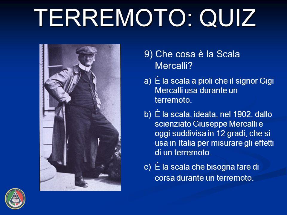 TERREMOTO: QUIZ 9) Che cosa è la Scala Mercalli