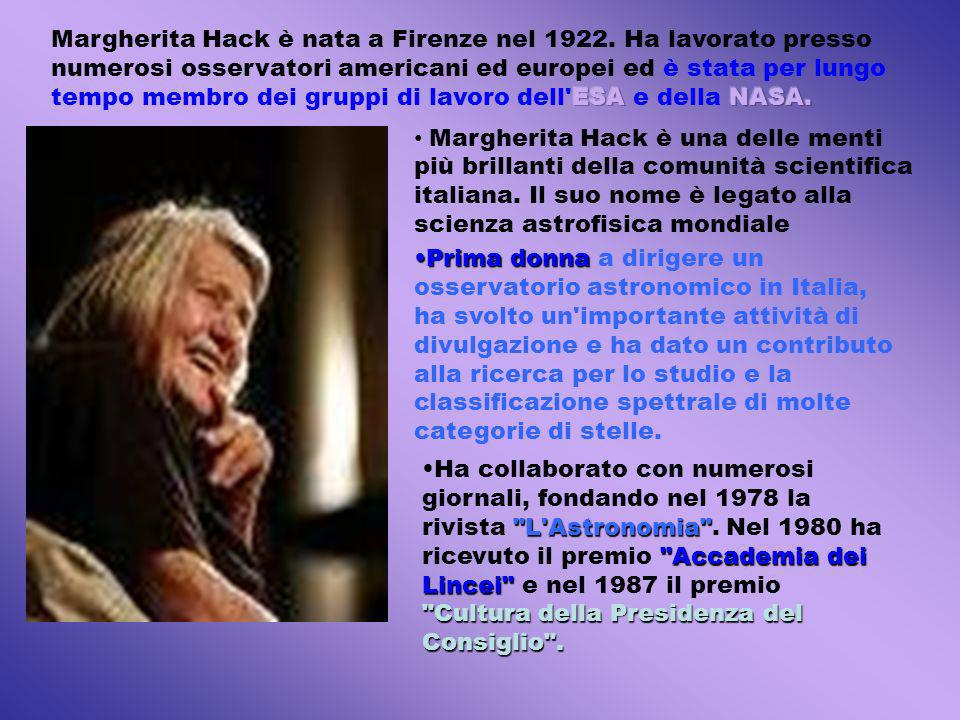 Margherita Hack è nata a Firenze nel 1922