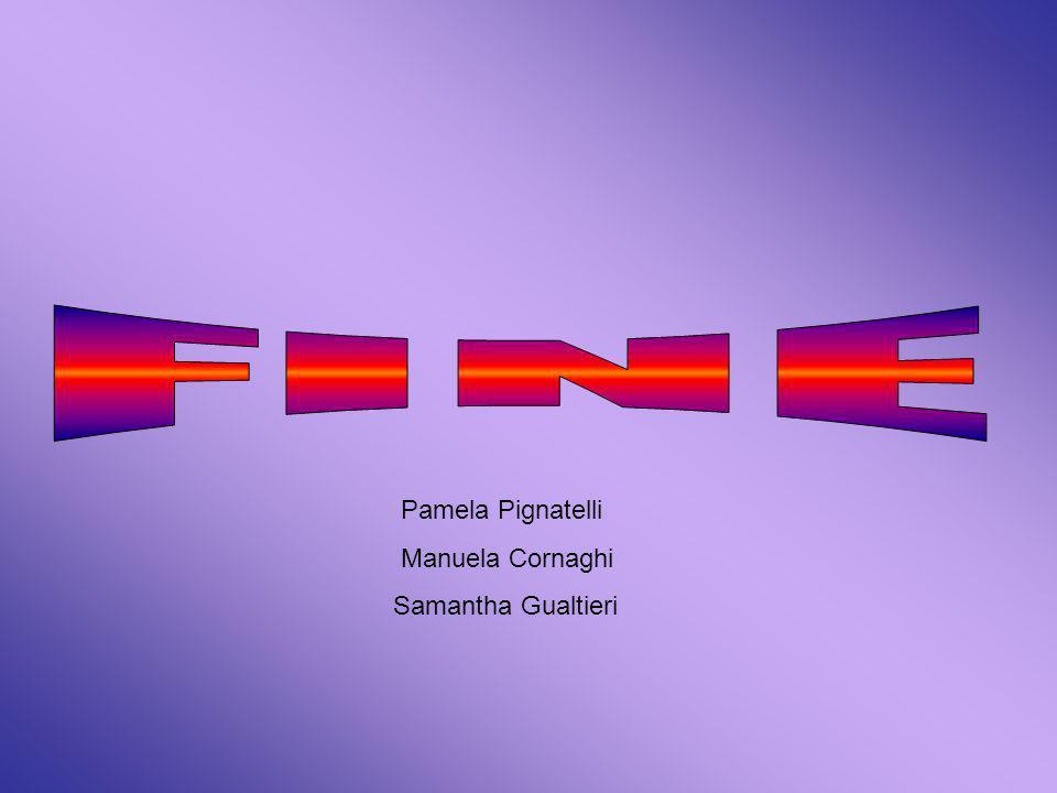 FINE Pamela Pignatelli Manuela Cornaghi Samantha Gualtieri